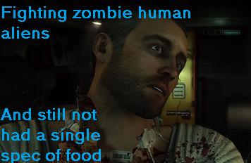 still hungry. . Fighting zomebie human aliens had a spec of food still hungry Fighting zomebie human aliens had a spec of food
