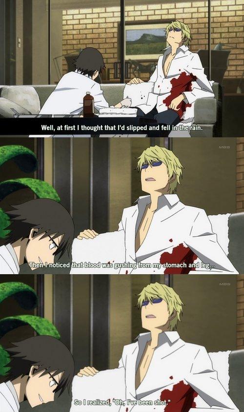 Sudden realization.. Source - Durarara!!. Well, at first I thaught that I' d slipped and fell infj)? i'. l. traini,. love him he's like THE badass Anime durarara