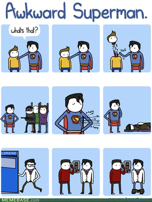 Superman. . awkward Superman. Superman awkward