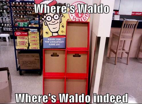 Waldo you son of a bitch!. . a THEIR -nun where waldo enough of your games