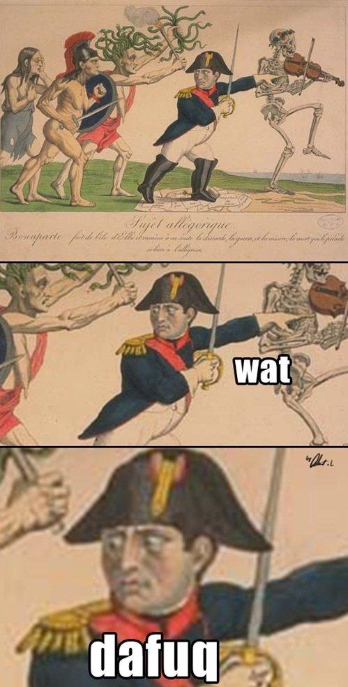 Wat dafuq?. . napoleon wat dafuq