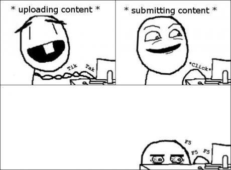 when i upload content. F5 F5 F5 F5 F5 F5 F5 F5. rage comic rage upload OC upload content