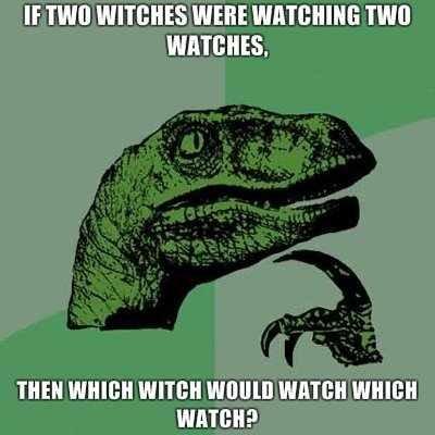 Which watch watched the witch. btw ESP,MEX, CAN and PL occupy USA: www.erepublik.com/en/referrer/mjuzikK. If Will WTT['.' IISS WERE HIM} THEN IHATEU } H. irish wristwatch witch watch which