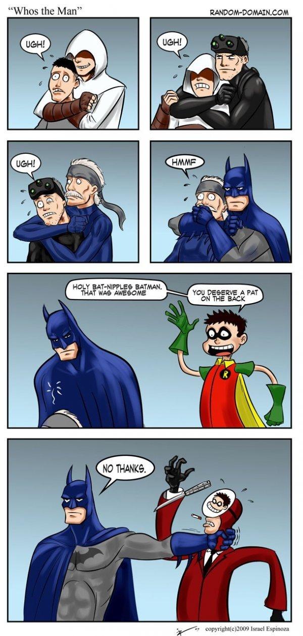 Who's the man?. Still would have choke the real ,Robin.. HEW F. BATMAN. NAB v ither Espinoza no one likes Spies