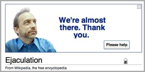 Wikipedia fundraising. Oh Wikipedia.... Ftom , he has wikipedia ejaculation