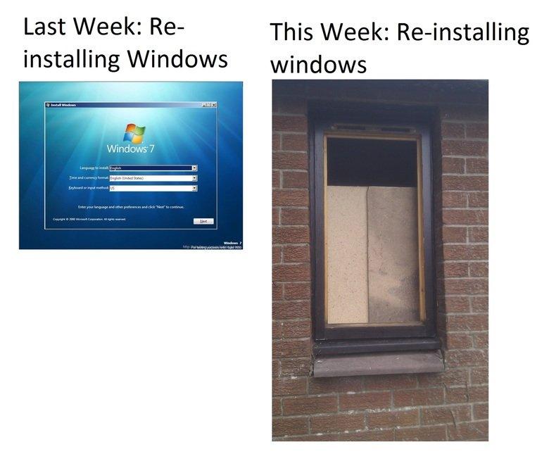 Windows Vs windows. So Much Work. Last Week: Re- This Week: installing Windows windows wowwow _ In stall ing win