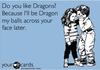 Dragon them.